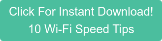 Click For Instant Download!  10 Wi-Fi Speed Tips