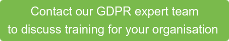 Contact our GDPR expert team  to discuss training for your organisation