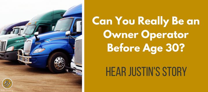 Justin's Owner Operator Story