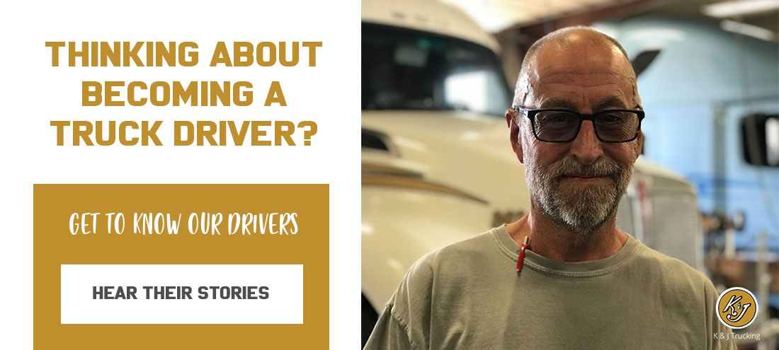 Thinking About becoming a Truck Driver? Get to Know Our Drivers. Hear Their Stories.