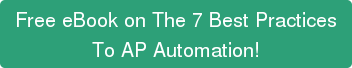 Free eBook on The 7 Best Practices To AP Automation!