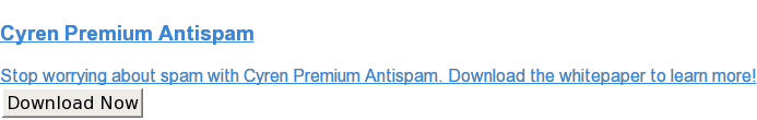 Cyren Premium Antispam  Stop worrying about spam with Cyren Premium Antispam. Download the whitepaper  to learn more! Download Now