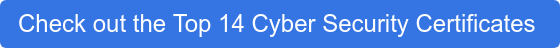 Check out the Top 14 Cyber Security Certificates