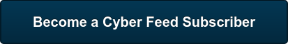Become a Cyber Feed Subscriber
