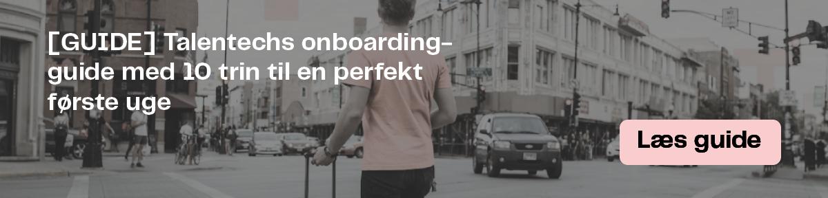 Talentechs onboardingguide med 10 trin til en perfekt første uge