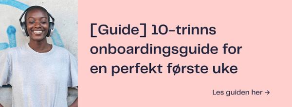 Guide: 10-trinns onboardingsguide for en perfekt første uke