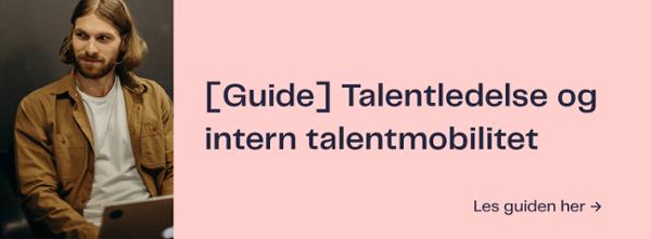 Guide: Talentledelse og intern talentmobilitet