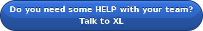 Do you need some HELP with your team? Talk to XL