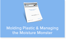Download the Molding Plastic & Managing the Moisture Monster Whitepaper
