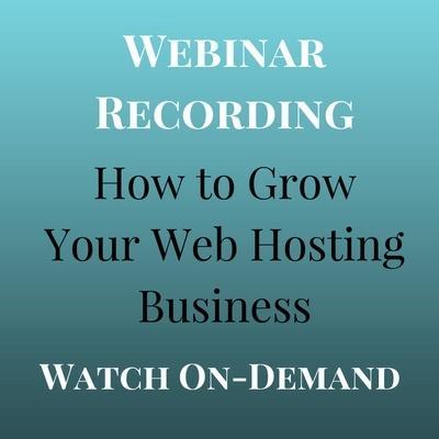 Webinar Recording: How to Grow Your Web Hosting Business