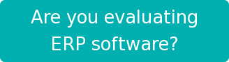 Are you evaluating  ERP software?