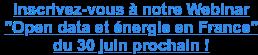 """Inscrivez-vous à notre Webinar  """"Open data et énergie en France""""  du 30 juin prochain !  <https://www.opendatasoft.com/fr/partager-ses-donnees-pour-accompagner-la-transition-energetique?hs_preview=mFUorbqU-30219598582>"""