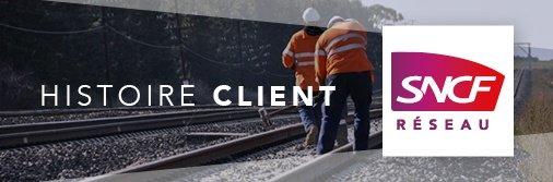 histoire client SNCF réseau