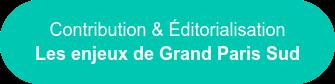 Contribution & Éditorialisation Les enjeux de Grand Paris Sud