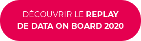 DÉCOUVRIR LE REPLAY DE DATA ON BOARD 2020