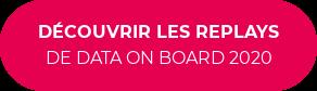 DÉCOUVRIR LES REPLAYS DE DATA ON BOARD 2020