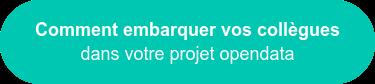 Comment embarquer vos collègues dans votre projet opendata
