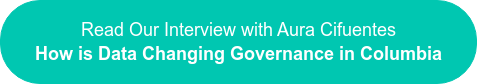 Read Our Interview with Aura Cifuentes How is Data Changing Governance in Columbia