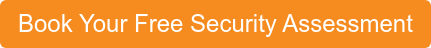 Book Your Free Security Assessment