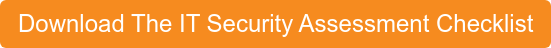 Download The IT Security Assessment Checklist
