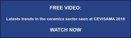 FREE VIDEO: Latests trends in the ceramics sector seen at CEVISAMA 2018 WATCH NOW