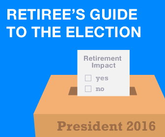 Retiree's Guide to the Presidential Election 2016
