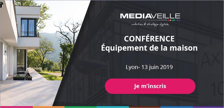Inscrivez-vous à la conférence spéciale équipement de la maison à Lyon le 13 juin
