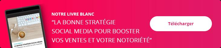 Voici notre livre blanc réalisé par notre agence social media à Paris