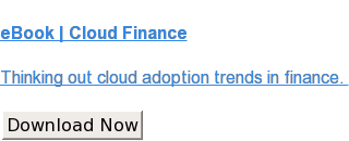 eBook | Cloud Finance  Thinking out cloud adoption trends in finance.    Download Now