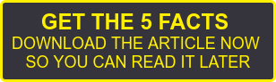 Get the 5 Facts  Download The Article Now  So You Can Read It Later