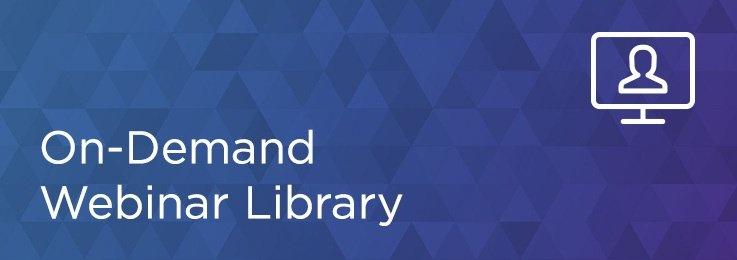 On demand Webinar Library