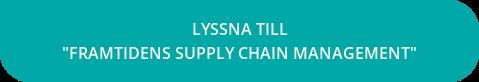 "Lyssna till ""Framtidens Supply Chain Management"""
