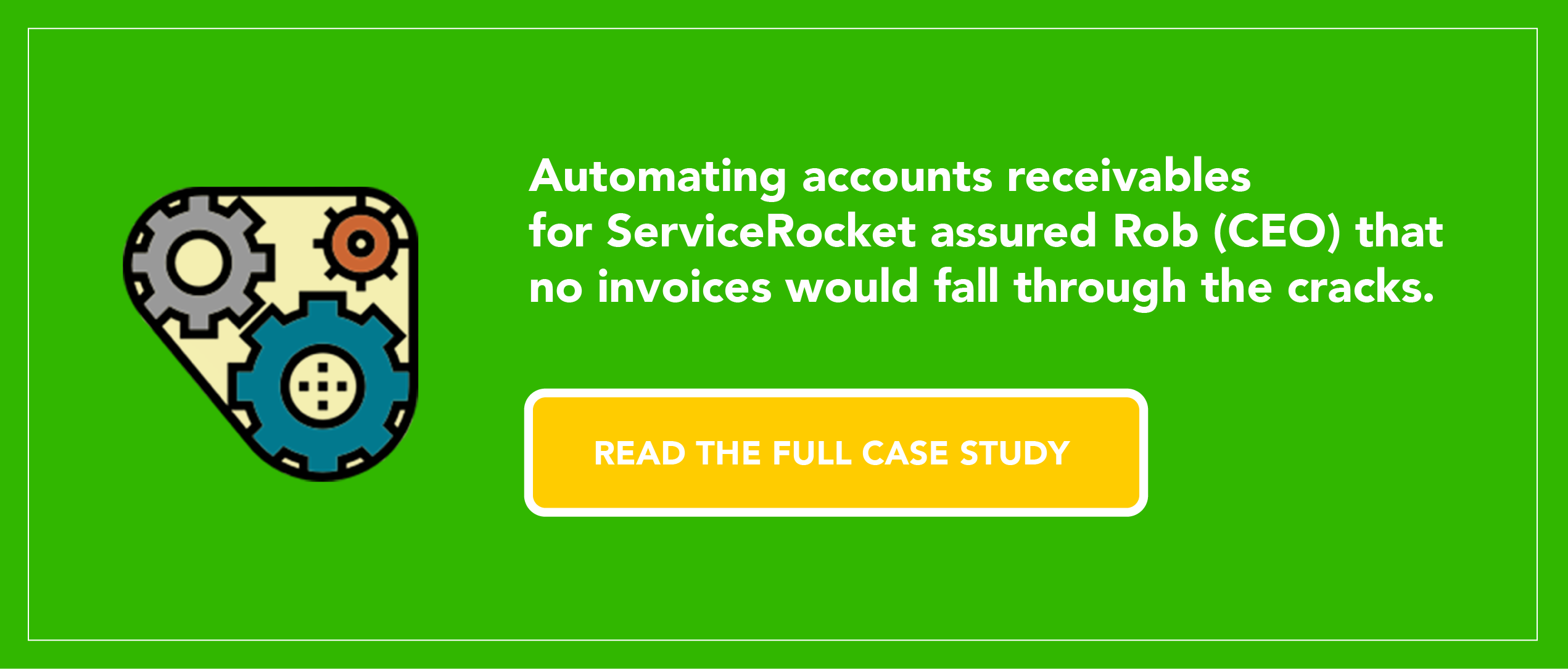 Automating AR for ServiceRocket assured Rob that no invoices would fall through the cracks.