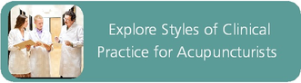 Explore Styles of Clinical Practice for Acupuncturists