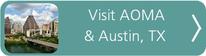 Visit AOMA and Austin, TX