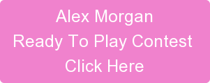 Alex Morgan Ready To Play Contest  Click Here