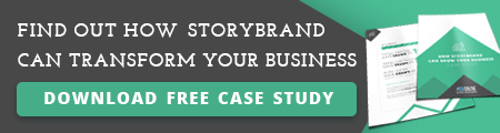 Find out how StoryBrand can transform your business! Download our free case study.