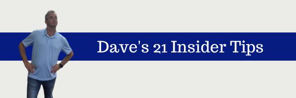 Dave's Insider Tips