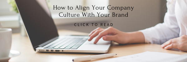 How to Align Your Company Culture with Your Brand
