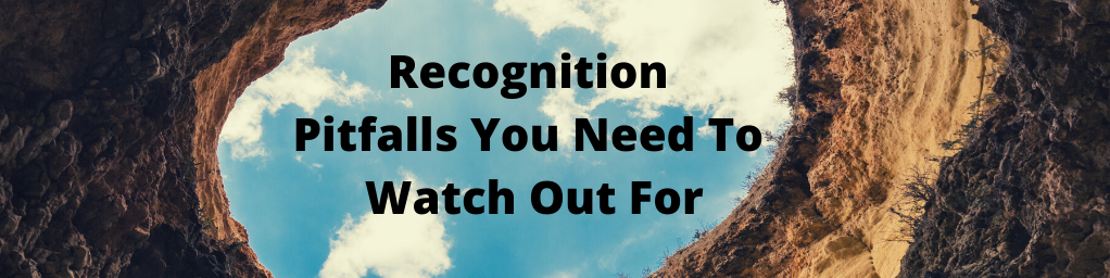 Recognition Pitfalls to Watch Out For