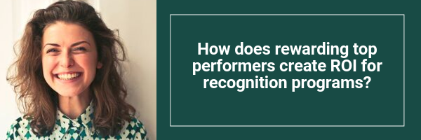 How does rewarding top performers create ROI for recognition programs?