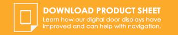DOWNLOAD PRODUCT SHEET Digital Door Displays