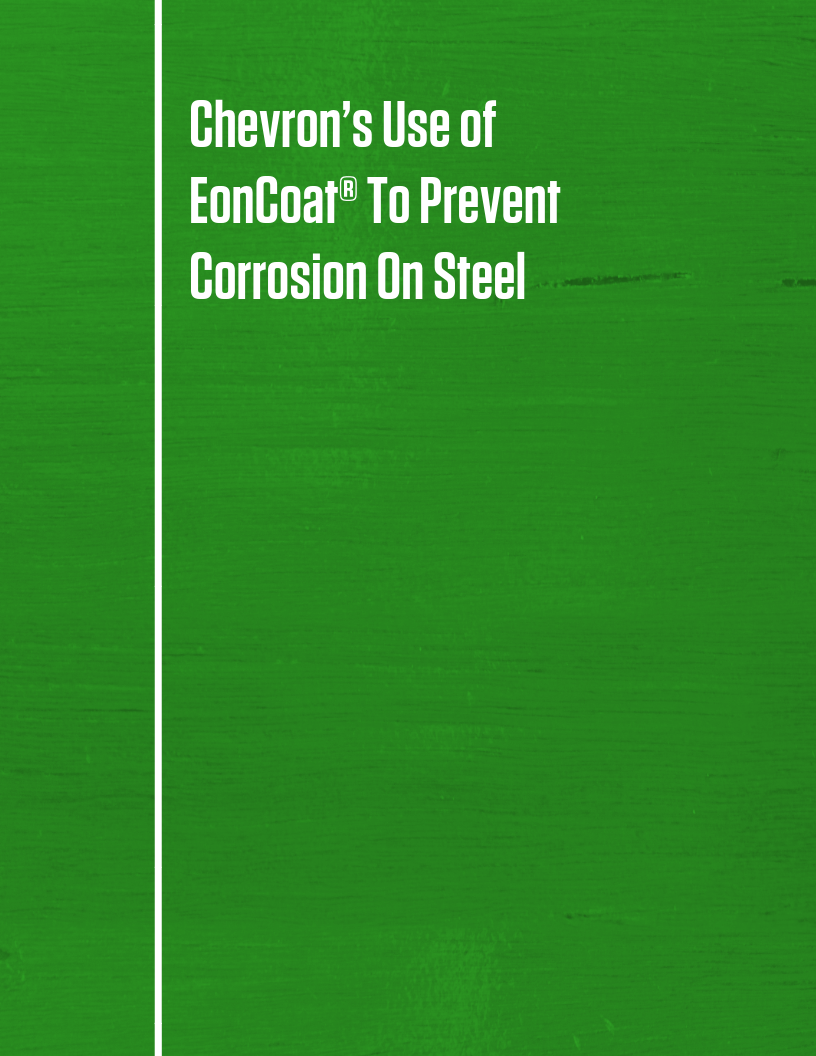Chevron's use of EonCoat to Prevent Corrosion on Steel