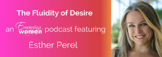 Esther Perel podcast Desire
