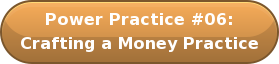 Power Practice #06: Crafting a Money Practice