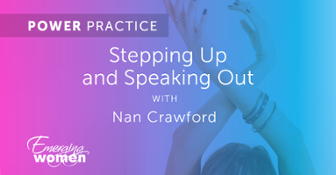 Power Practice: Stepping Up and Speaking Out