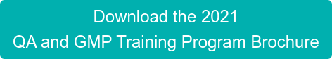 Download the 2021 QA and GMP Training Program Brochure