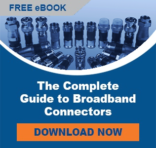 Complete guide to broadband connectors