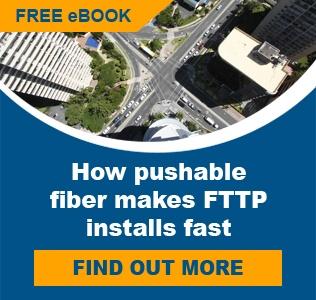 How pushable fiber makes FTTP installs fast eBook