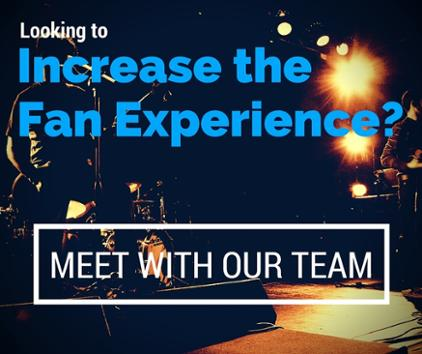 Increase the fan experience, Meet with our team